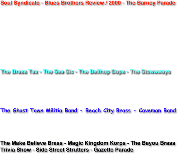 Soul Syndicate - Blues Brothers Review / 2000 - The Barney Parade