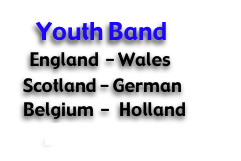 Youth Band                         England  - Wales                                                                                                        Scotland - German   Belgium  -   Holland           Tour info - click
